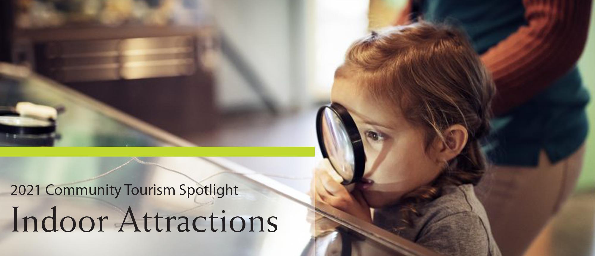 Community Tourism Spotlight – Indoor Attractions